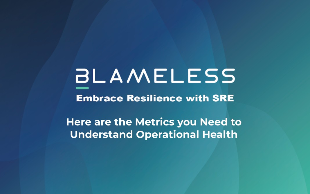 Here Are the Metrics you Need to Understand Operational Health