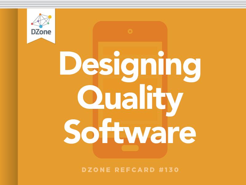 Designing Quality Software Dzone Refcardz