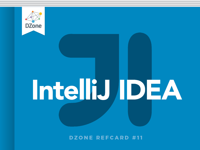 IntelliJ IDEA - DZone - Refcardz