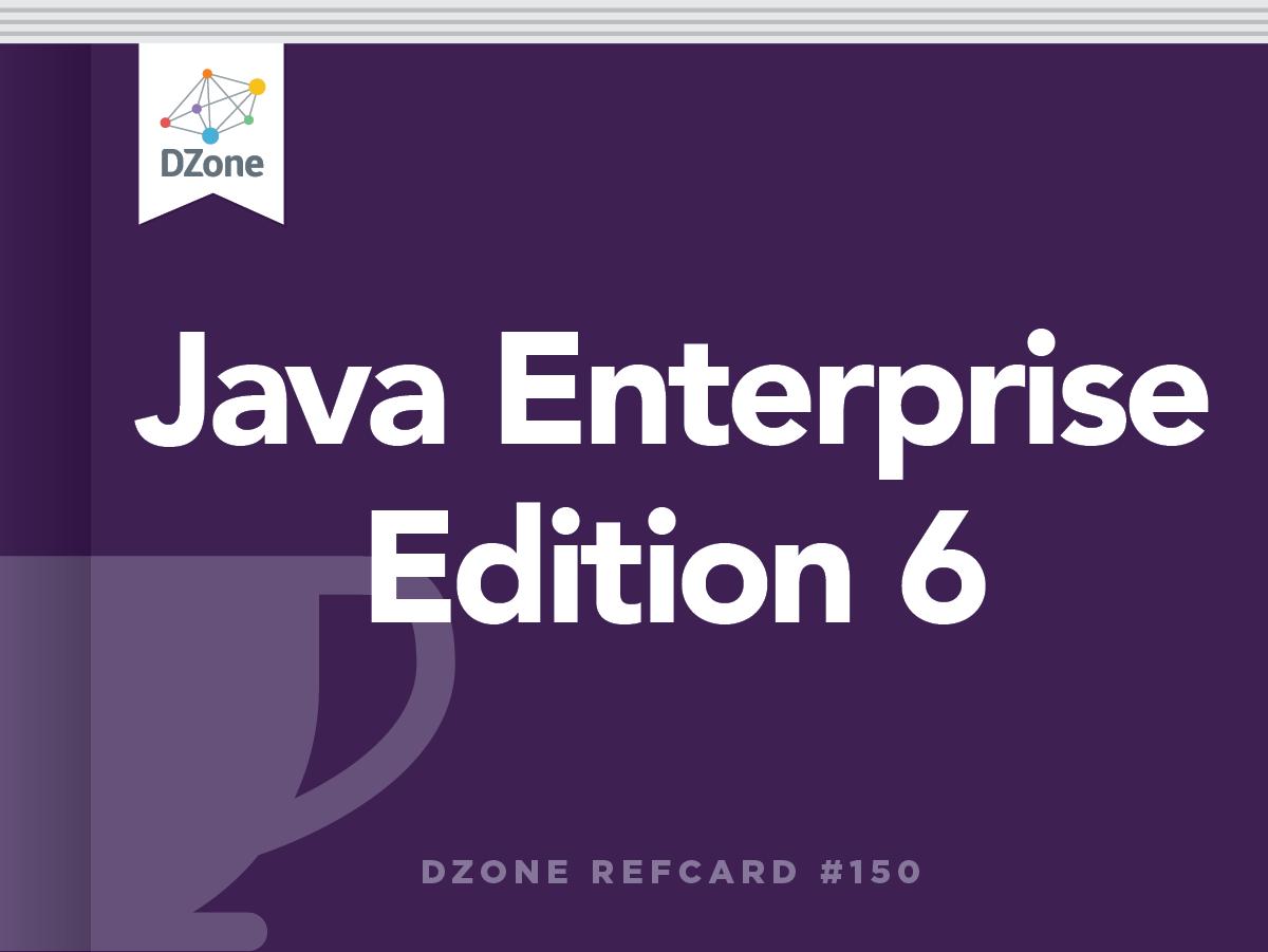 Java ee 6 tutorial pdf gallery any tutorial examples java enterprise edition 6 dzone refcardz baditri gallery baditri Choice Image