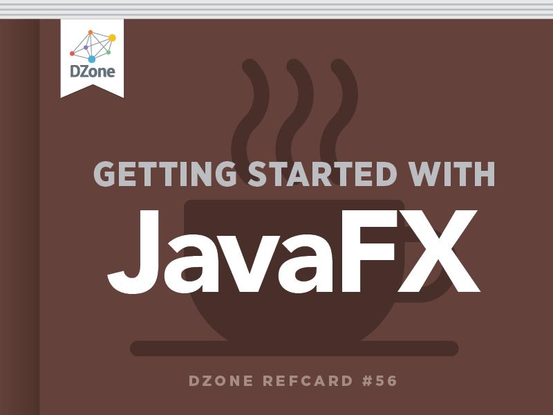 JavaFX - DZone - Refcardz