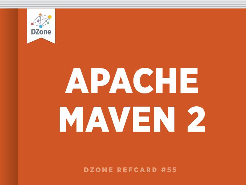 Apache Maven 2 - DZone - Refcardz