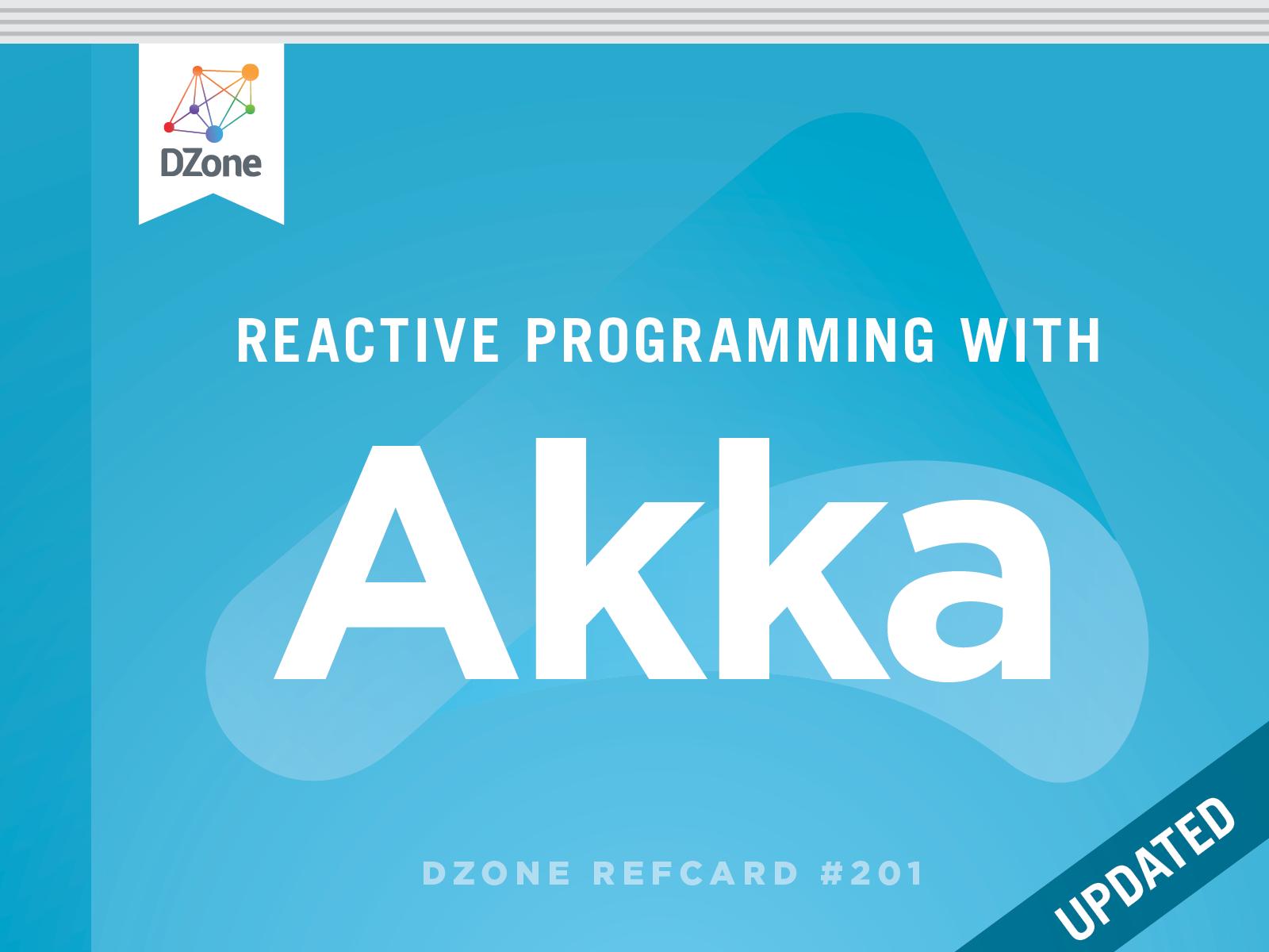 Reactive Programming with Akka - DZone - Refcardz