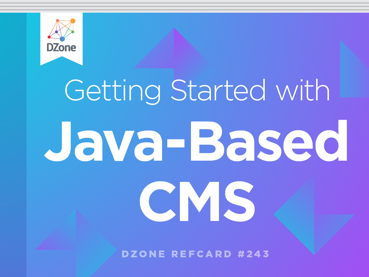 Getting started with java based cms dzone refcardz getting started with java based cms malvernweather Choice Image