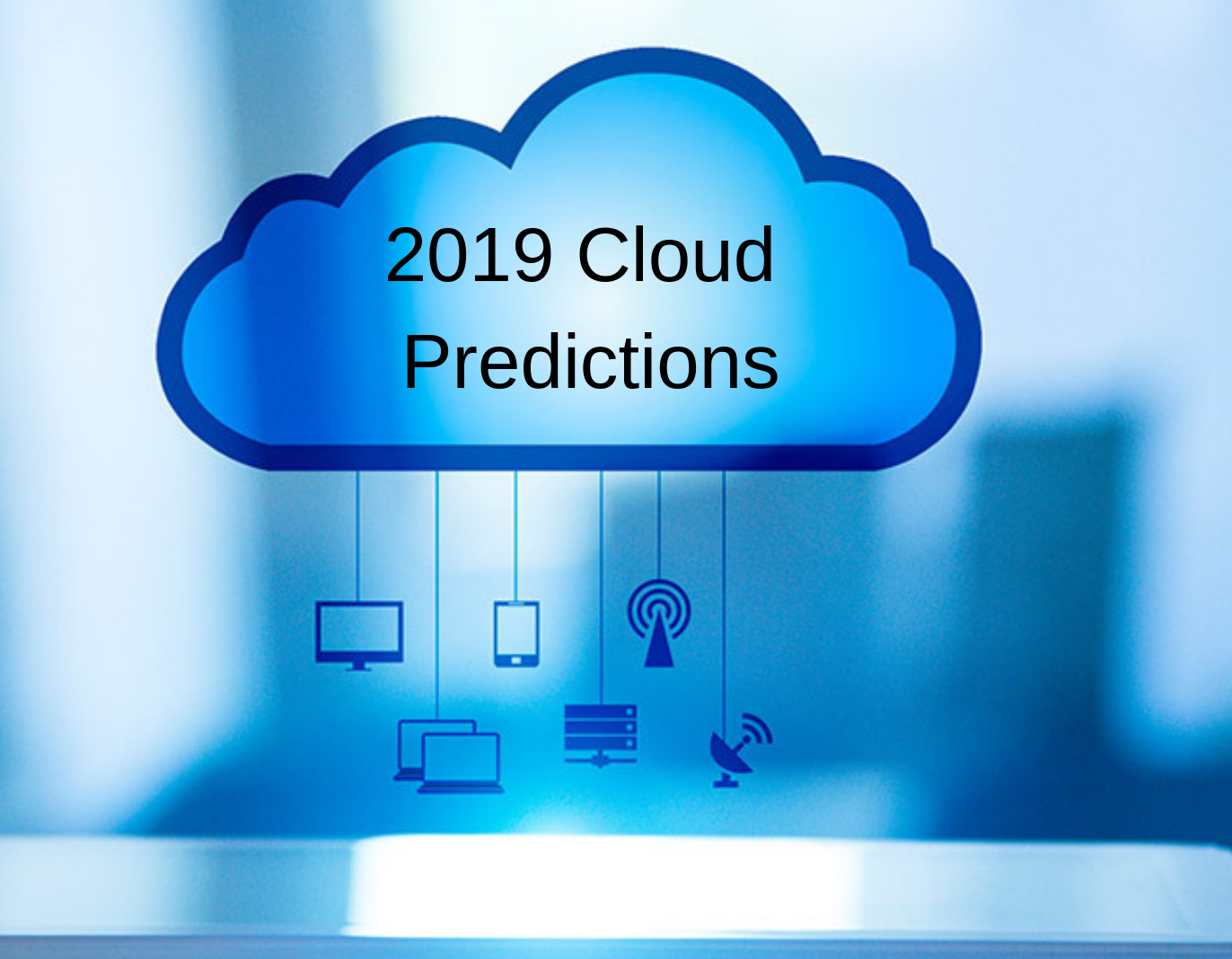 2019 Cloud Industry: Preparing for Enhanced Cloud Operations