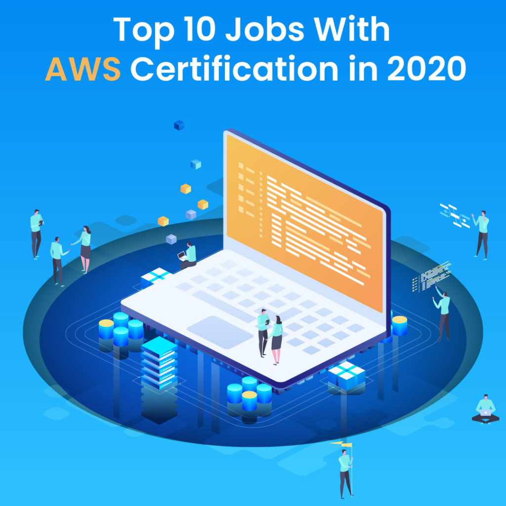Top 10 Jobs With AWS Certification in 2020