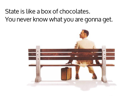 state is like a box of chocolates