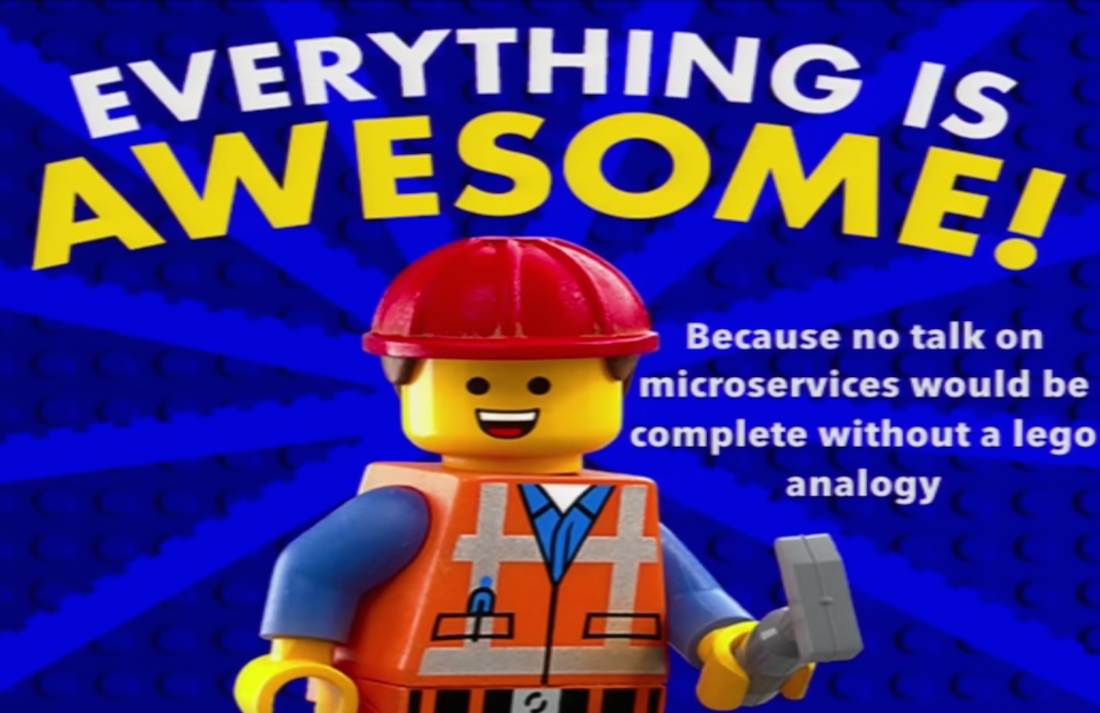 """a lego microservices analogy with the quote """"everything is awesome!"""""""