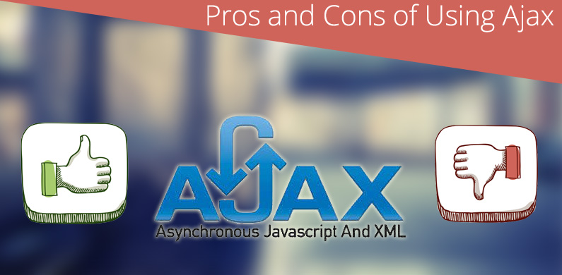 Pros and Cons of AJAX