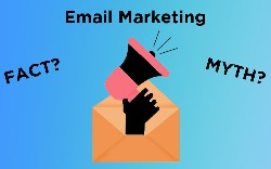 Email Marketing - Separating Myth from Fact