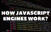 How JavaScript Engine Works?