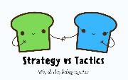 Strategy vs Tactics: What You Need to Be Successful