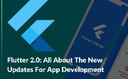 Flutter 2.0: All About the New Updates for App Development