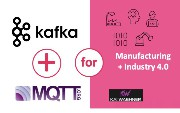 Apache Kafka and MQTT (Part 3 of 5) – Manufacturing 4.0 and Industrial IoT