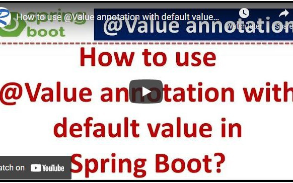 Spring Boot Tutorial: How To Use @Value Annotation With Default Value