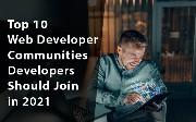 Top 10 Web Developer Communities Developers Should Join in 2021