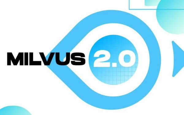 Milvus 2.0: Redefining Vector Database