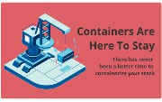 Containers are Here to Stay